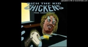 Rich The Kid - Chickens (Prod. By Cashout Beatz)